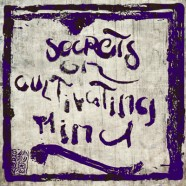 Secrets on Cultivating Mind ➁